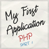 Creating Your First PHP Application: Part 1